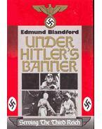 Under Hitler Banner - Serving the Third Reich