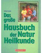 Das grosse Hausbuch der Natur Heilkunde