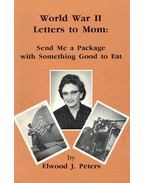 World War II Letter to Mom - Send Me a Package with Something Good to Eat