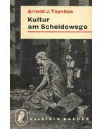Kultur am Scheidewege - Toynbee, Arnold J.