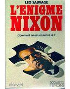 L'énigme Nixon - Comment en est-on arrivé lá ?