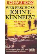 Wer Erschoss John F. Kennedy? - Auf der Spur der Mörder von Dallas