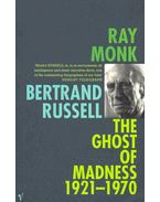 Bertrand Russell: The Ghost of Madness 1921-1970