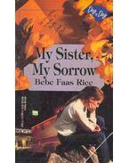 My Sister,My Sorrow