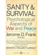 Sanity and Survival - Psychological Aspects of War and Peace
