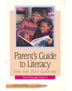 Parent's Guide to Literacy - For the 21st Century