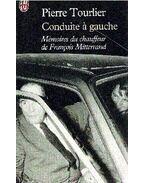 Conduite á gauche : Mémoires du chauffeur de Francois Mitterand