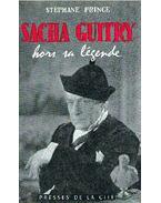 Sacha Guitry, hors sa légende