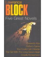 Five Great Novels - Coward's Kiss; Grifter's Game; You Could Call it Murder; The Girl with the Long Green Heart; Deadly Honeymoon