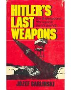 Hitler's Last Weapons - the Underground War Against the V1 and V2