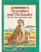 Tiermütter und Tierkinder - Wie die Tiere miteinander leben