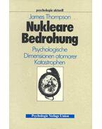 Nukleare Bedrohung - Psychologische Dimensionen atomarer Katastrophen