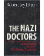 The Nazi Doctors - Medical Killing and the Psychology of Genocide
