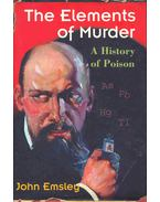 The Elements of Murder - A History of Poison