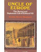 Uncle of Europe - The Social and Diplomatic Life of Edward VII