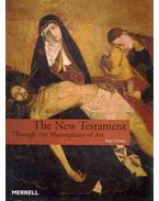 The New Testament - Trough 100 Masterpieces of Art