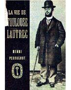 La vie de Toulouse Lautrec
