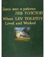 Where Lev Tolstoy Lived  and Worked