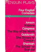 Four English Comedies - Volpone - The Way of the World - She Stoops to Conquer - The School for Scandal