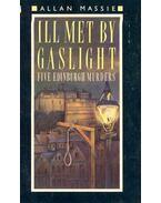 Ill Met By Gaslight - Five Edinburgh Murders