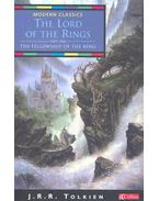The Lord of the Rings Trilogy - The Fellowship of the Ring; The Two Towers; The Return of the King
