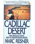 Cadillac Desert - The American West and its Disappearing Water