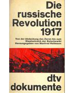 Die russische Revolution 1917 - Von der Abdankung des Zaren bis zum Staatsstreich der Bolschewiki
