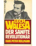 Lech Walesa - Der sanfte Revolutionär