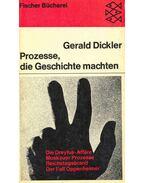 Prozesse, die Geschichte machten - Die Dreyfuss-Affäre, Moskauer Prozesse, Reichstegbrand, Der Fall Oppenheimer