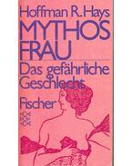 Mythos Frau - Das gefährliche Geschlecht (Eredeti cím: The Dangerous Sex. The Myth of Feminine Evil)
