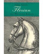 Florian - das Pferd des Kaisers - Felix Salten