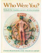 Who Were You ? - Unlock the Timeless Secrets of Reincarnation