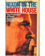 Nixon in the White House - The Frustration of Power