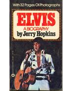 Elvis - A Biography
