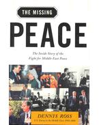 The Missing Peace - The Inside Story of the Fight for Middle East Peace