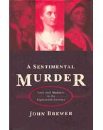 A Sentimental Murder - Love and Madness in the Eighteenth Century