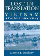 Lost in Translation - Vietnam - A Combat Advisor's Story
