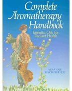 Complete Aromatherapy Handbook - Essential Oils for Radiant Health