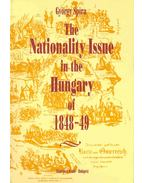 The Nationality Issue in the Hungary of 1848-49