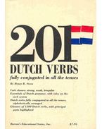 201 Dutch Verbs - Fully Conjugated in All the Tenses