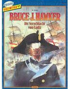 Bruce J. Hawker - Die Seeschlacht von Cádiz