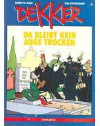 Dekker - Da bleibt kein Auge trocken