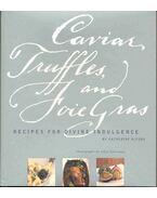 Caviar, Truffles and Foie Gras