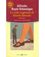 La vida exagerada de Martín Romaña Vol.I