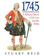 1745 - A Military History of the Last Jacobite Rising