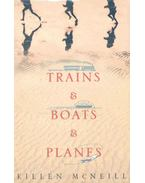 Trains and Boats and Planes