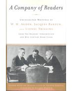A Company of Readers - Uncollected Writings of W, H, Auden, Jacques Barzun and Lionel Trilling