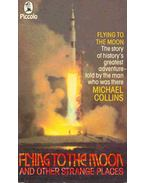 Flying to the Moon and Other Strange Places