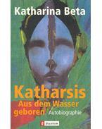 Katharsis - Aus dem Wasser geboren