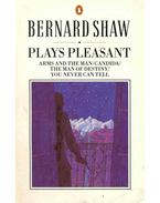Plays Pleasant – Arms and the Man; Candida; The Man of Destiny; You Never Can Tell
